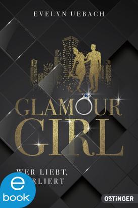 Glamour Girl 1. Wer liebt, verliert