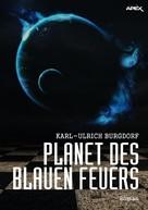 Karl-Ulrich Burgdorf: PLANET DES BLAUEN FEUERS ★★★★★