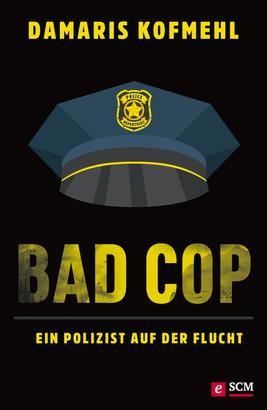 Bad Cop – Ein Polizist auf der Flucht