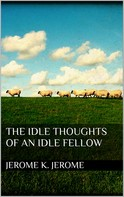 Jerome K. Jerome: The Idle Thoughts of an Idle Fellow