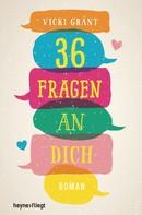 Vicki Grant: 36 Fragen an dich ★★★★