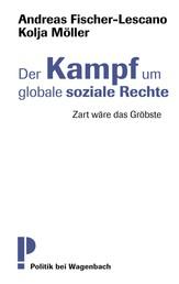 Der Kampf um globale soziale Rechte - Zart wäre das Gröbste