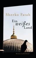 Sherko Fatah: Ein weißes Land ★★★★★