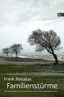 Frank Matakas: Familienstürme