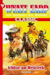 Wyatt Earp Classic 57 – Western - Schüsse am Westcreek