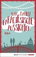 Franz Bartelt: Paradiesische Aussichten ★★