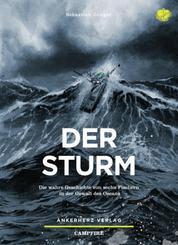 Der Sturm - Die wahre Geschichte von sechs Fischern in der Gewalt des Ozeans
