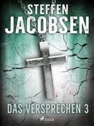 Steffen Jacobsen: Das Versprechen - 3 ★★★★★