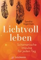 Sandra Ingerman: Lichtvoll leben ★★★★★