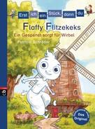 Patricia Schröder: Erst ich ein Stück, dann du - Flaffy Flitzekeks - Ein Gespenst sorgt für Wirbel ★★★★★
