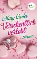 Mary Carter: Versehentlich verlobt