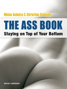 Micha Schulze: The Ass Book. Staying on Top of Your Bottom ★★★★