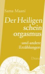 Der Heiligenscheinorgasmus - und andere Erzählungen