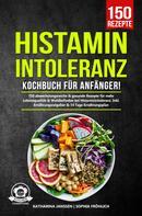 Katharina Janssen: Histaminintoleranz Kochbuch für Anfänger! ★★★