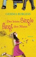 Gemma Burgess: Der letzte Single fängt den Mann ★★★★★