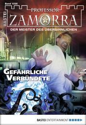 Professor Zamorra - Folge 1035 - Gefährliche Verbündete