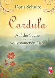 Cordula - Auf der Suche nach der vollkommenen Liebe