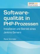 René Schröder: Softwarequalität in PHP-Prozessen