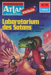 """Atlan 140: Laboratorium des Satans - Atlan-Zyklus """"Der Held von Arkon"""""""