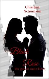 Black Rose - Dir gehört mein Herz