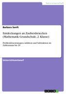 Barbara Senft: Entdeckungen an Zauberdreiecken (Mathematik Grundschule, 2. Klasse)