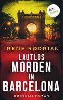 Irene Rodrian: Lautlos morden in Barcelona - oder: Eisiges Schweigen ★★★★★