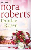 Nora Roberts: Dunkle Rosen ★★★★★