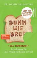 David Perlmutter: Dumm wie Brot - Das Kochbuch ★★★★