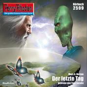"""Perry Rhodan 2599: Der letzte Tag - Perry Rhodan-Zyklus """"Stardust"""""""