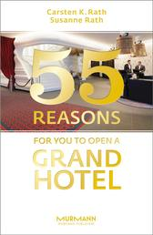 55 Reasons for You to Open a Grand Hotel