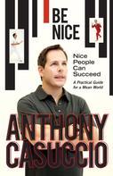 Anthony Casuccio: Be Nice ★★★★★