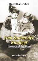 Roswitha Gruber: Vom Zauber der Kindheit - Großmütter erzählen ★★★★★