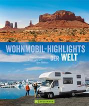 Wohnmobil-Highlights der Welt - Die schönsten Ziele rund um den Globus