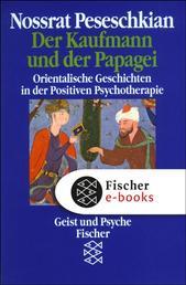 Der Kaufmann und der Papagei - Orientalische Geschichten in der Positiven Psychotherapie