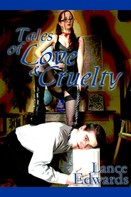 Lance Edwards: Tales Of Love & Cruelty