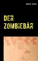 Maurice Herzig: Der Zombiebär
