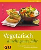 Anne-Katrin Weber: Vegetarisch durchs ganze Jahr ★★★★