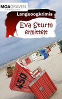 Moa Graven: Eva Sturm Bundle - V - Fälle 13 bis 15