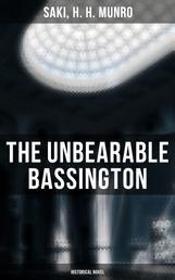 The Unbearable Bassington (Historical Novel) - A Historical Novel