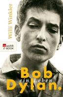 Willi Winkler: Bob Dylan ★★★★