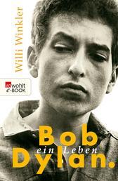 Bob Dylan - Ein Leben