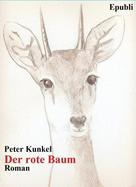 Peter Kunkel: Der rote Baum