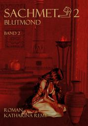 Sachmet Blutmond - Band 2