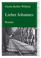 Gisela Keller-Willek: Lieber Johannes