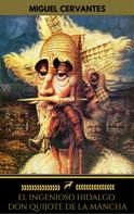 Miguel Cervantes: El ingenioso hidalgo Don Quijote de la Mancha (Golden Deer Classics)