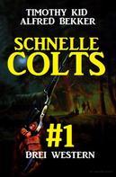 Alfred Bekker: Schnelle Colts #1