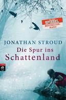 Jonathan Stroud: Die Spur ins Schattenland ★★★