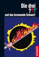 André Marx: Die drei ??? und das brennende Schwert (drei Fragezeichen)
