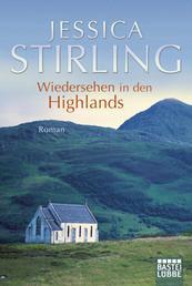 Wiedersehen in den Highlands - Roman