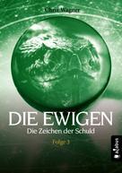 Chriz Wagner: DIE EWIGEN. Die Zeichen der Schuld ★★★★